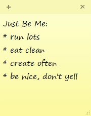 run lots, eat clean, create often, be nice - don't yell